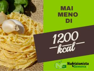 mai meno di 1200 calorie